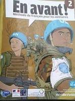 En avant ! 2 Méthode de français pour les militaires. A2-B1 : guide pédagogique