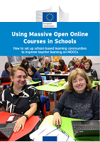 Using massive open online courses in schools: how to set up school-based learning communities to improve teacher learning on MOOCs