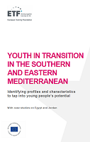 Youth in transition in the Southern and Eastern Mediterranean: identifying profiles and characteristics to tap into young people's potential: with case studies on Egypt and Jordan