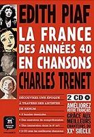 La France des années 40 en chanson : Edith Piaf et Charles Trenet