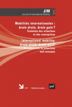 Mobilités internationales : brain drain, brain gain ? : évolution des situations et des conceptions = International mobility: brain drain, brain gain?: Developments in situations and concepts