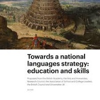Towards a national languages strategy: education and skills: proposals from the British Academy, the Arts and Humanities Research Council, the Association of School and College Leaders, the British Council and Universities UK