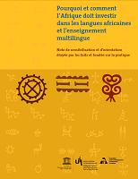Pourquoi et comment l'Afrique doit investir dans les langues africaines et l'enseignement multilingue : note de sensibilisation et d'orientation étayée par les faits et fondée sur la pratique