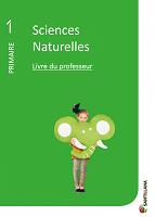 Sciences naturelles 1 : livre du professeur (primaire)