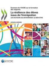 La résilience des élèves issus de l'immigration : les facteurs qui déterminent le bien-être : version abrégée