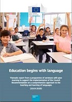 Education begins with language: thematic report from a programme of seminars with peer learning to support the implementation of the Council Recommendation on a comprehensive approach to the teaching and learning of languages (2019-2020)
