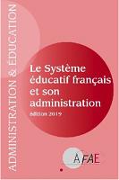 Le système éducatif français et son administration : édition 2019