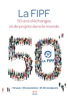 La FIPF 50 ans d'échanges et de projets dans le monde