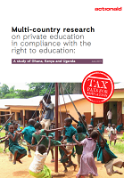 Multi-country research on private education in compliance with the right to education: a study of Ghana, Kenya and Uganda