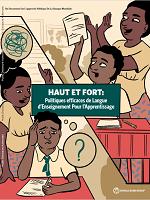 Haut et fort : politiques efficaces de langue d'enseignement pour l'apprentissage : un document sur l'approche politique de la Banque mondiale