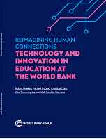 Reimagining human connections : technology and innovation in education at the World Bank