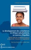 Le développement des compétences en Afrique subsaharienne, un exercice d'équilibre : investir dans les compétences pour la productivité, l'inclusion et l'adaptabilité
