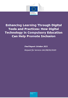 Enhancing learning through digital tools and practices: how digital technology in compulsory education can help promote inclusion : final report : october 2021