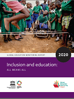 Global education monitoring report, 2020: inclusion and education: all means all