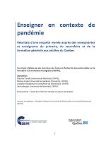 Enseigner en contexte de pandémie : résultats d'une enquête menée auprès des enseignantes et enseignants du primaire, du secondaire et de la formation générale aux adultes du Québec