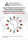 Assurer l'éducation à domicile dans les États membres africains dans le contexte de la pandémie de COVID-19 : rapport sur la situation dans les pays