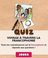 Quiz : voyage à travers la francophonie