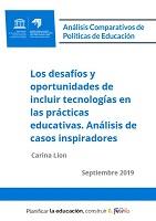 Los desafíos y oportunidades de incluir tecnologías en las prácticas educativas. Análisis de casos inspiradores