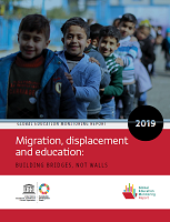 Global education monitoring report 2019: migration, displacement and education: building bridges, not walls