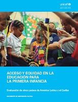 Acceso y equidad en la educación para la primera infancia. Evaluación de cinco países de América Latina y el Caribe. Documento de orientación política