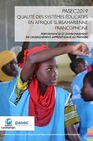 PASEC 2019 : qualité des systèmes éducatifs en Afrique subsaharienne francophone : performances et environnement de l'enseignement-apprentissage au primaire