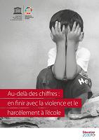 Au-delà des chiffres : en finir avec la violence et le harcèlement à l'école