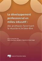 Le développement professionnel en milieu éducatif: des pratiques favorisant la réussite et le bien-être
