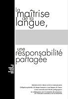 La maîtrise de la langue une responsabilité partagée : Actes du séminaire national des 8 et 9 décembre 2003