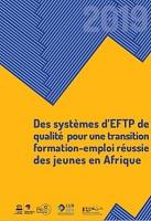Des systèmes d'EFTP de qualité pour une transition formation-emploi réussie des jeunes en Afrique