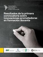 Programa regional para el desarrollo de la profesión docente en América latina y el Caribe (PREDALC). Resultados de la primera convocatoria sobre innovaciones prometedoras en formación docente