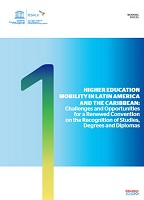 Higher education mobility in Latin America and the Caribbean: challenges and opportunities for a renewed Convention on the recognition of studies, degrees and diplomas
