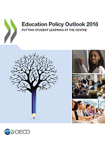 Education policy outlook 2018: putting student learning at the centre