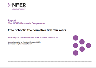 Free schools: the formative first ten years: an analysis of the impact of free schools since 2010