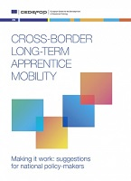 Cross-border long-term apprentice mobility: making it work: suggestions for national policy-makers
