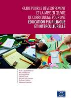 Guide pour le développement et la mise en oeuvre de curriculums pour une éducation plurilingue et interculturelle
