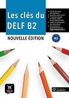 Les clés du DELF B2 (nouvelle édition)
