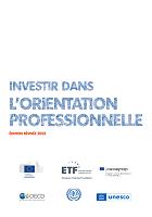 Investir dans l'orientation professionnelle : édition révisée 2021