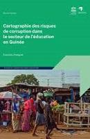 Cartographie des risques de corruption dans le secteur de l'éducation en Guinée : évaluation d'intégrité
