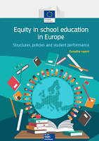 Equity in school education in Europe: structures, policies and student performance: Eurydice report
