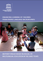 Enhancing learning of children from diverse language backgrounds : mother tongue-based bilingual or multilingual education in the early years