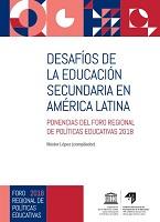 Desafíos de la educación secundaria en América Latina: ponencias del Foro regional de políticas educativas