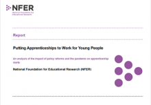 Putting apprenticeships to work for young people: an analysis of the impact of policy reforms and the pandemic on apprenticeship starts