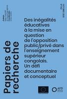 Des inégalités éducatives à la mise en question de l'opposition public/privé dans l'enseignement supérieur congolais. Un défi documentaire et conceptuel