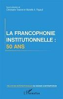 La francophonie institutionnelle : 50 ans