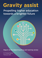 Gravity assist: propelling higher education towards a brighter future: report of the digital teaching and learning review
