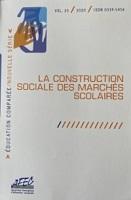 La construction sociale des marchés scolaires : dossier