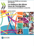https://read.oecd-ilibrary.org/education/la-resilience-des-eleves-issus-de-l-immigration-version-abregee_9789264085336-fr#page1 - URL