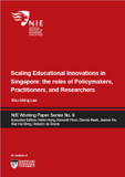 https://www.nie.edu.sg/docs/default-source/oer/niewps9_scaling-educational-innovations-in-singapore---the-roles-of-policymakers-practitioners-and-researchers.pdf?sfvrsn=2 - URL