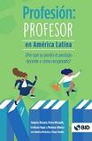 https://publications.iadb.org/publications/spanish/document/Profesi%C3%B3n-Profesor-en-Am%C3%A9rica-Latina-Por-qu%C3%A9-se-perdi%C3%B3-el-prestigio-docente-y-c%C3%B3mo-recuperarlo.pdf - URL