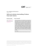 https://scioteca.caf.com/bitstream/handle/123456789/1628/Skills_and_selection_into_teaching_Evidence_from_Latin_America.pdf?sequence=1&isAllowed=y - URL